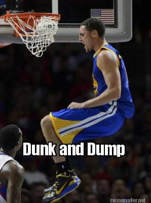 Dunk and Dump